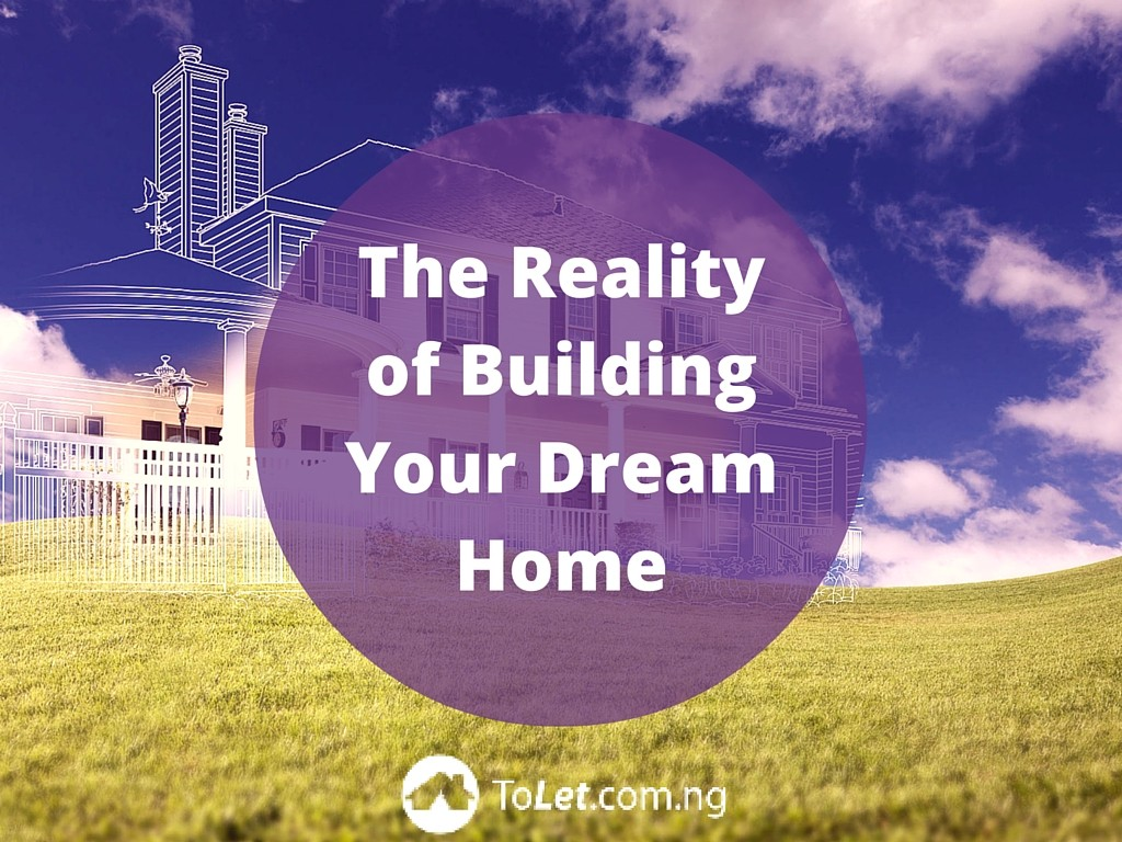 The reality of building your dream home tolet insider for Make your dream house