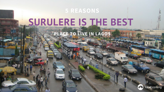 5 Reasons Surulere is the Best Place to Live in Lagos