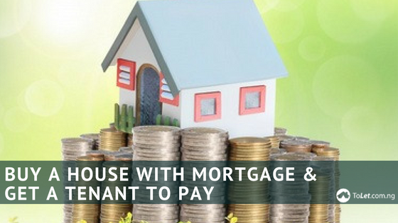How to Buy a House with Mortgage & Get a Tenant to Pay