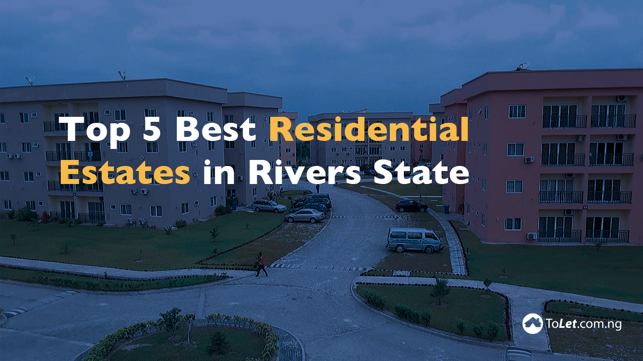 Best Estates in Rivers