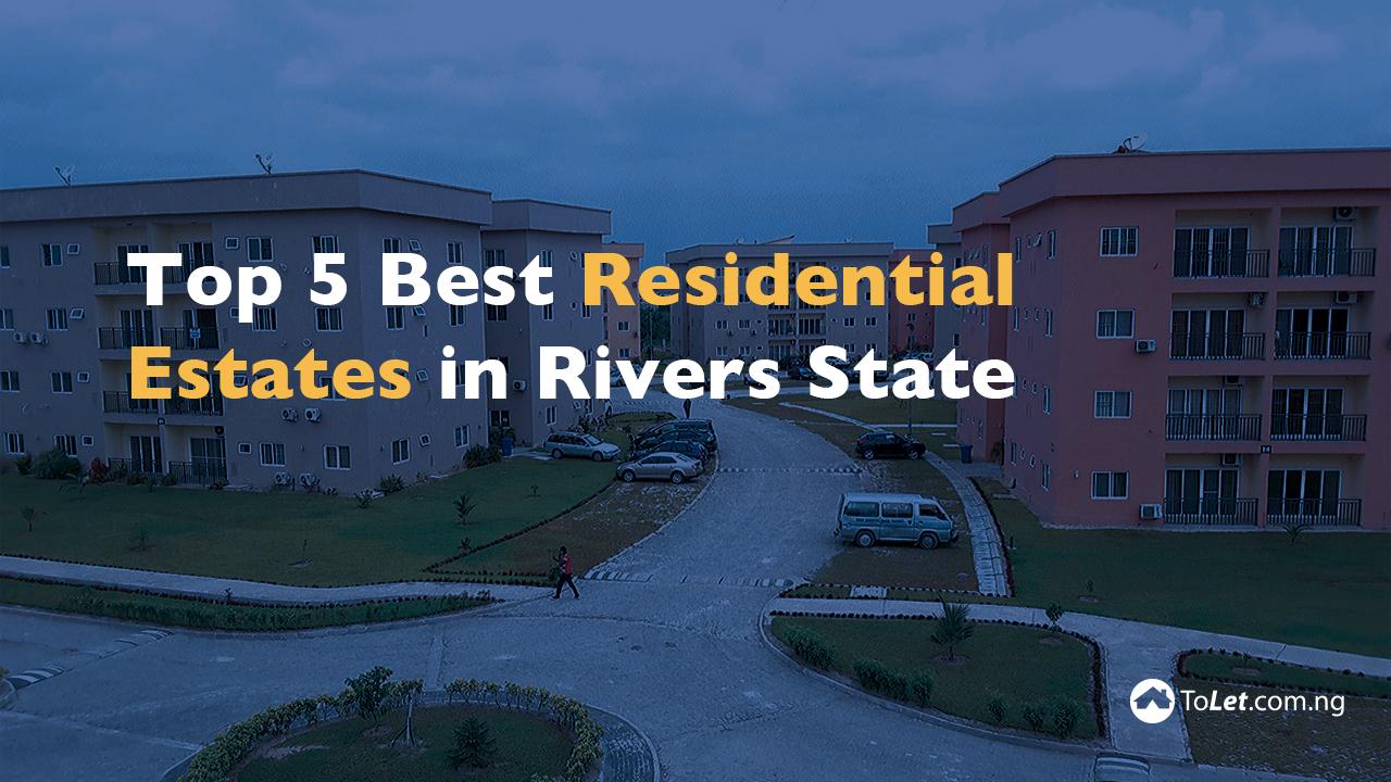 Best Estates in Rivers