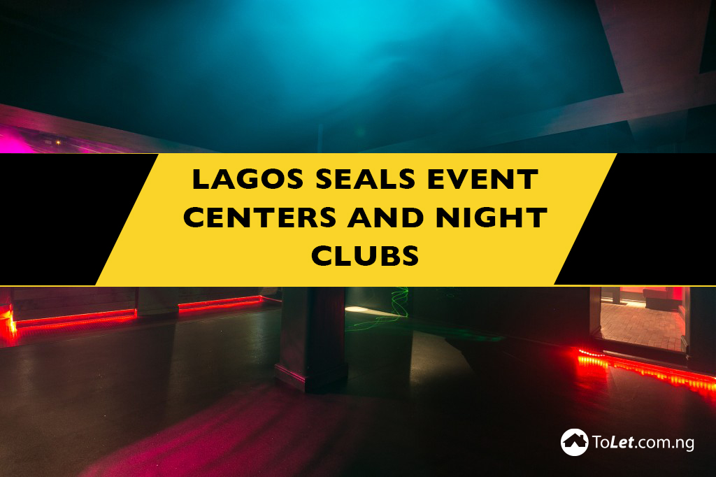 Lagos Seals Event Centers and Night Clubs in the State