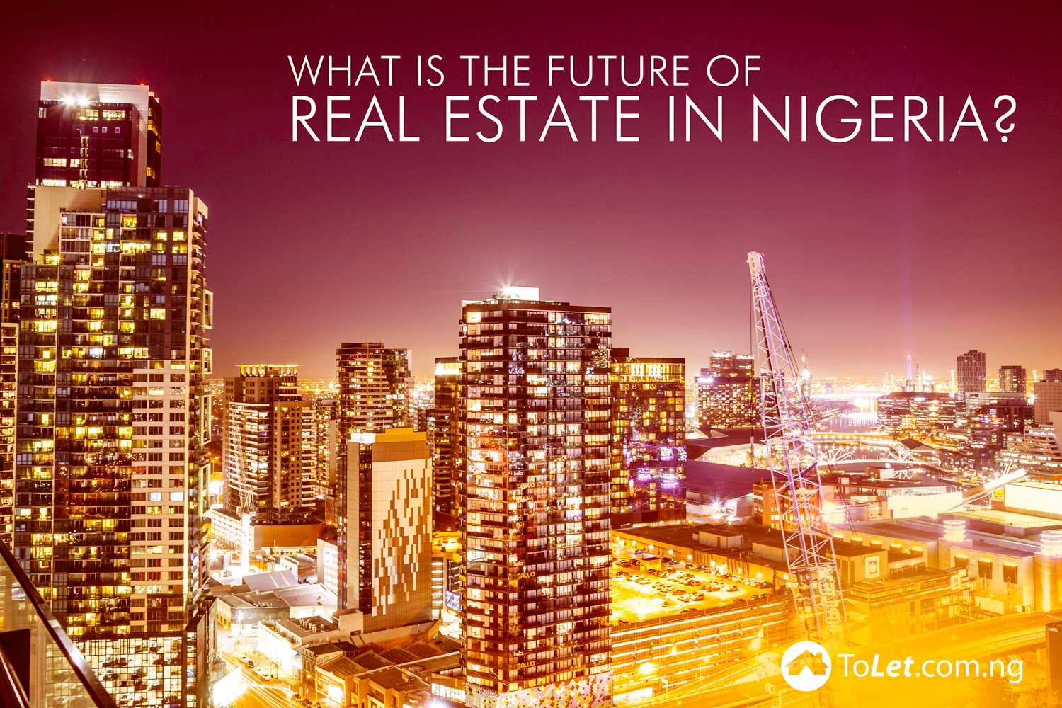 What is the Future of Real Estate in Nigeria
