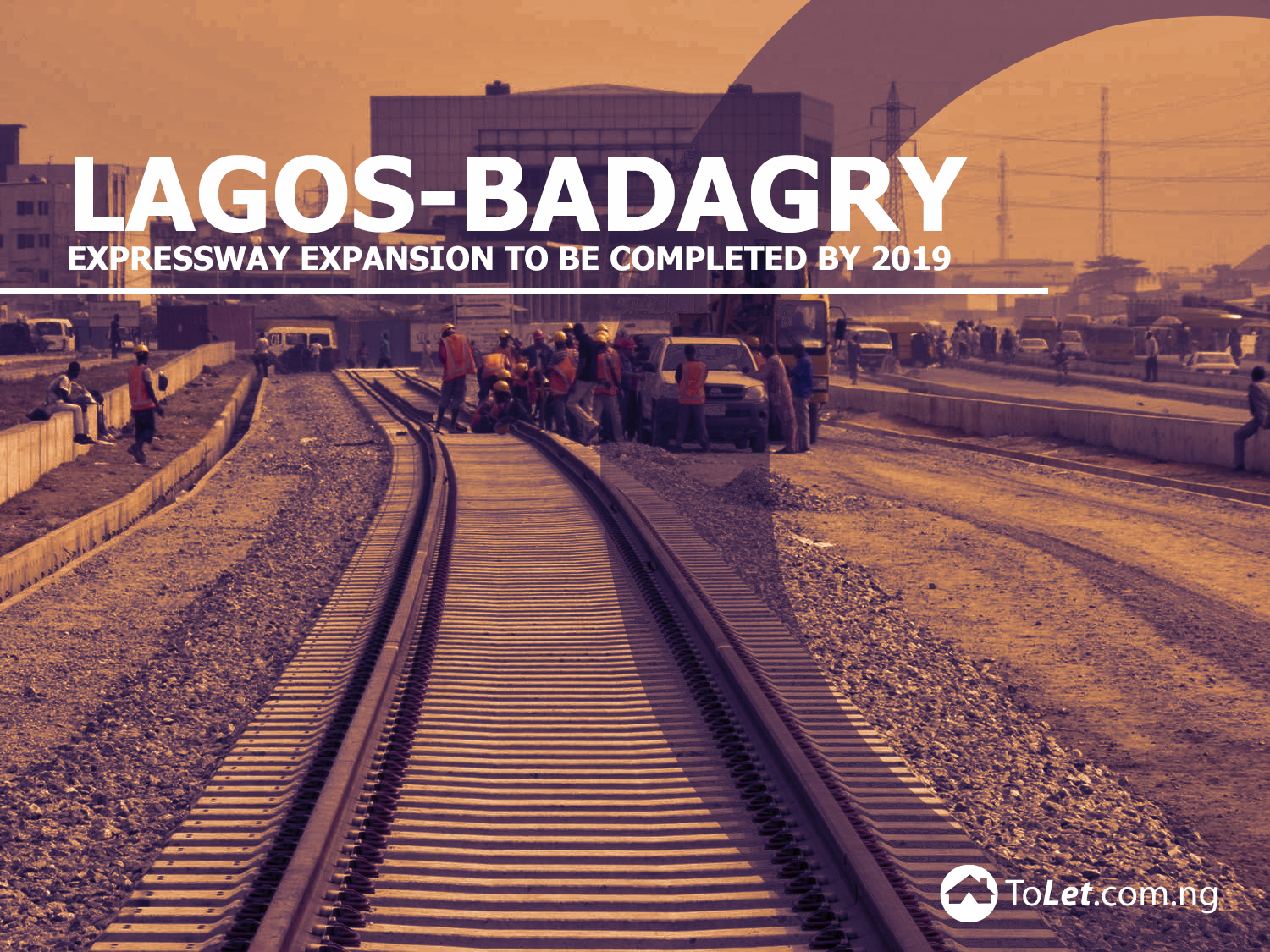 Lagos-Badagry Expressway To Be Completed By 2019