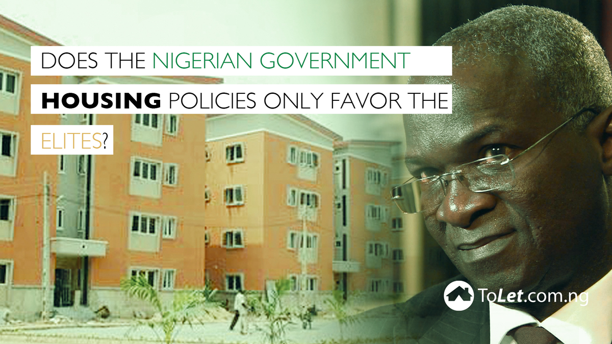 Does the Nigerian Government housing Policies Only Favor The Elites?