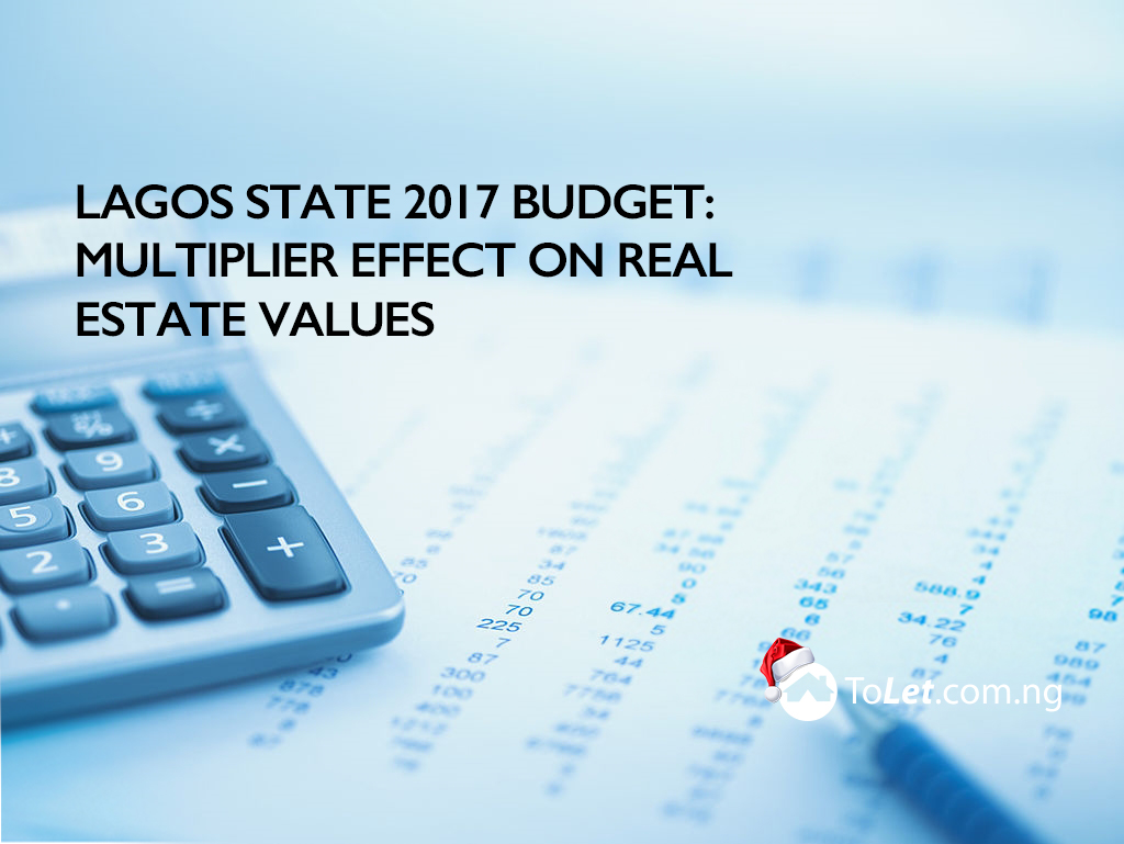 Lagos state 2017 budget: Multiplier Effect on Real Estate Values