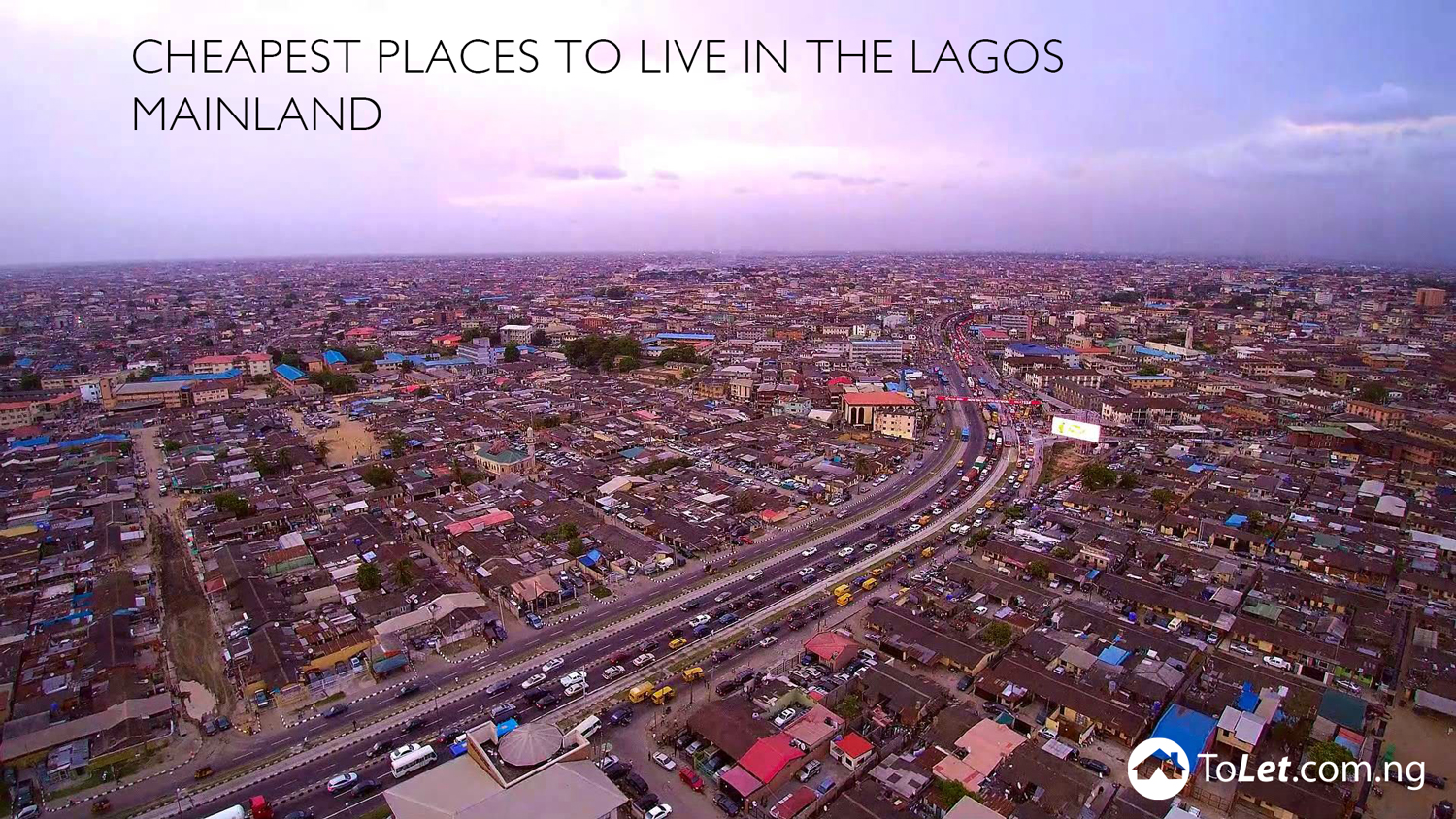 CHEAPEST PLACES TO LIVE IN THE LAGOS MAINLAND