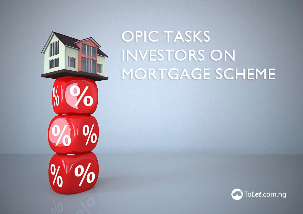 OPIC Tasks Investors on Mortgage Scheme