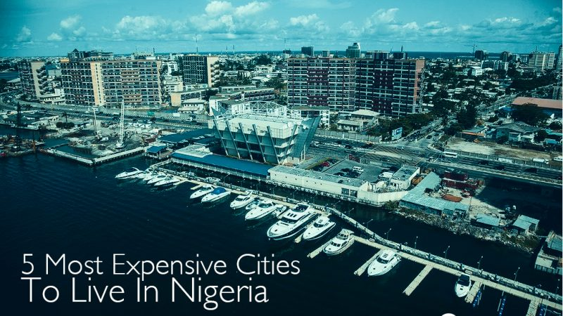 5 Most Expensive Cities To Live In Nigeria