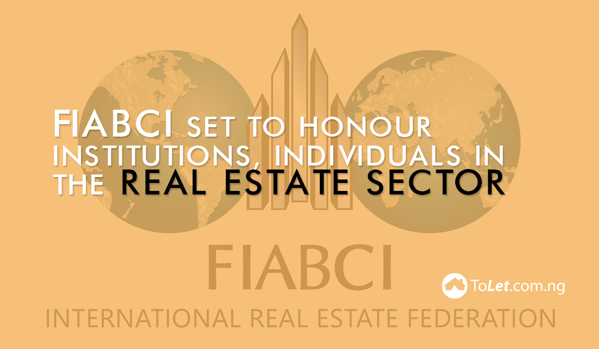 FIABCI Set to Honour Institutions, Individuals in the Real Estate Sector
