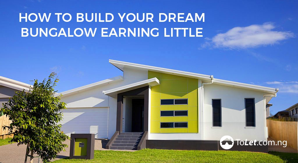 How to build your dream bungalow earning little tolet for Building a new home