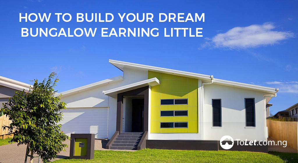 How to build your dream bungalow earning little tolet for Dream house builder