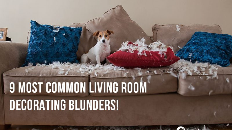 9 Most Common Living Room Decorating Blunders