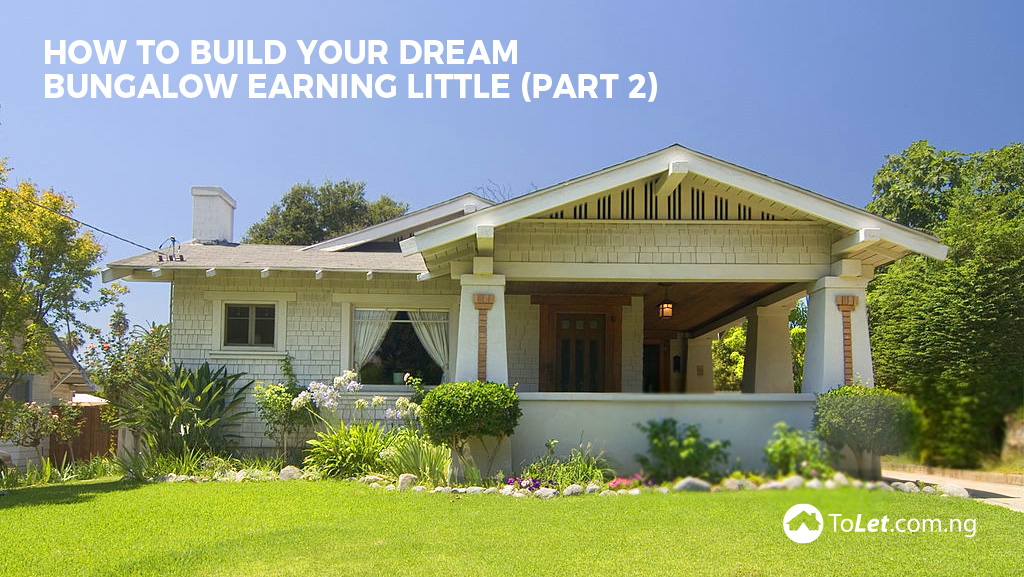 How To Build Your Dream Bungalow Earning Little Prt 2 Tolet Insider