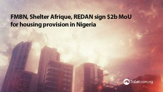 FMBN, Shelter Afrique, REDAN Sign $2b MoU for Housing Provision in Nigeria