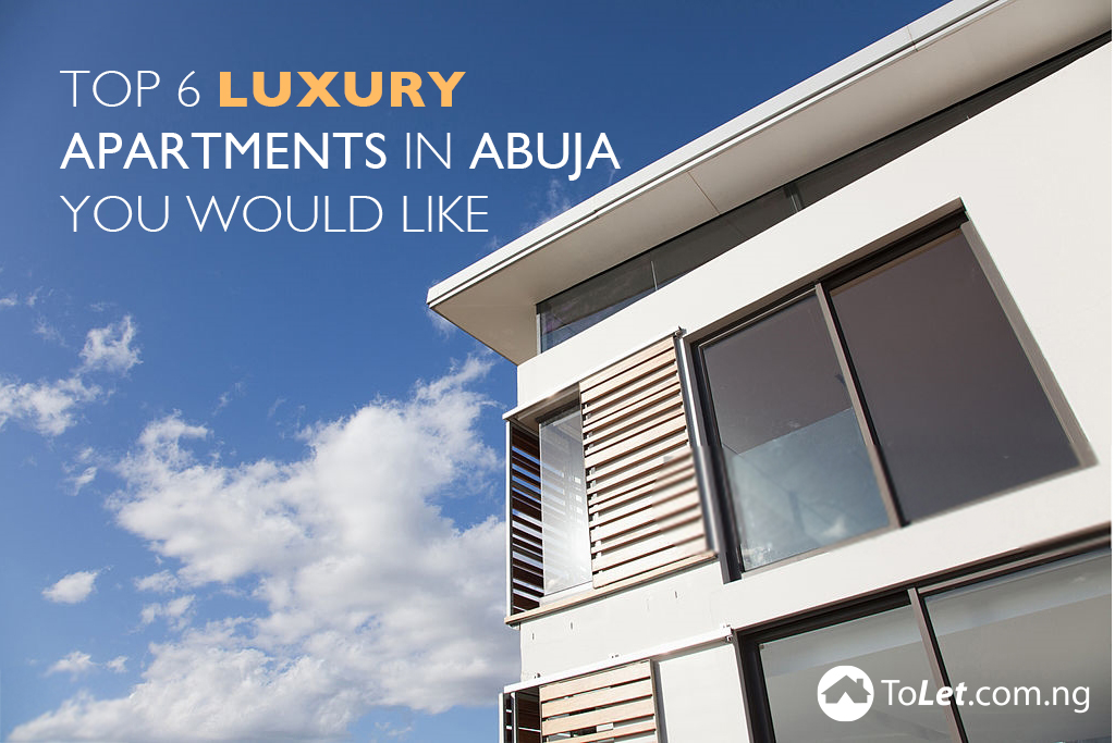 Top 6 Luxury Apartments in Abuja You Would Like