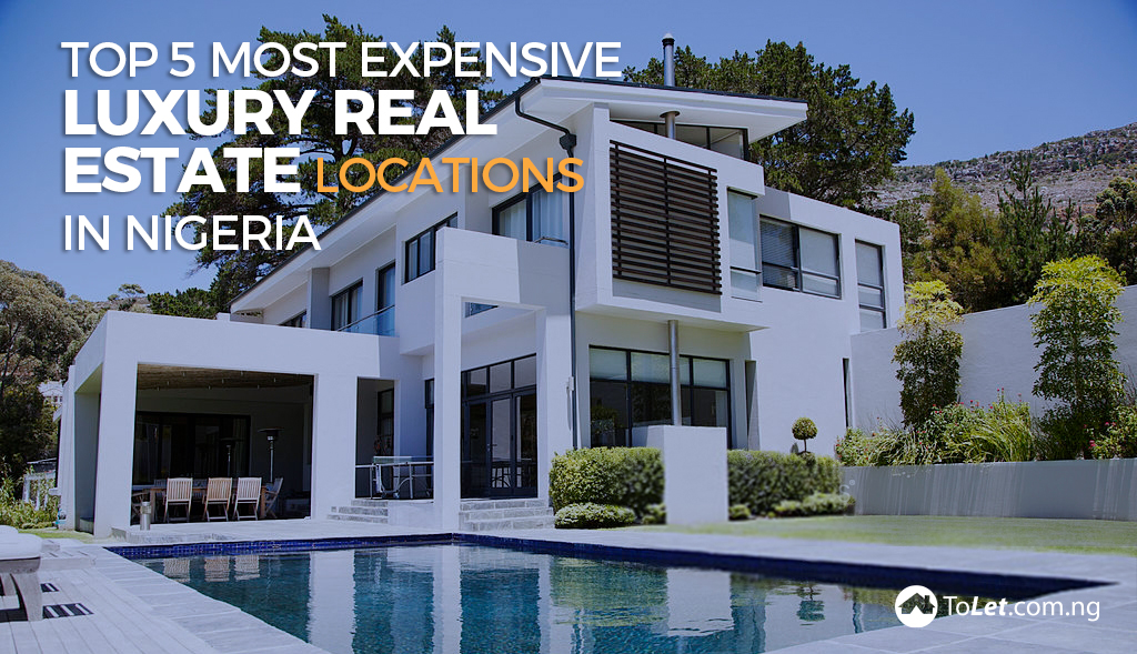 Most Expensive Luxury Real Estate Locations in Nigeria