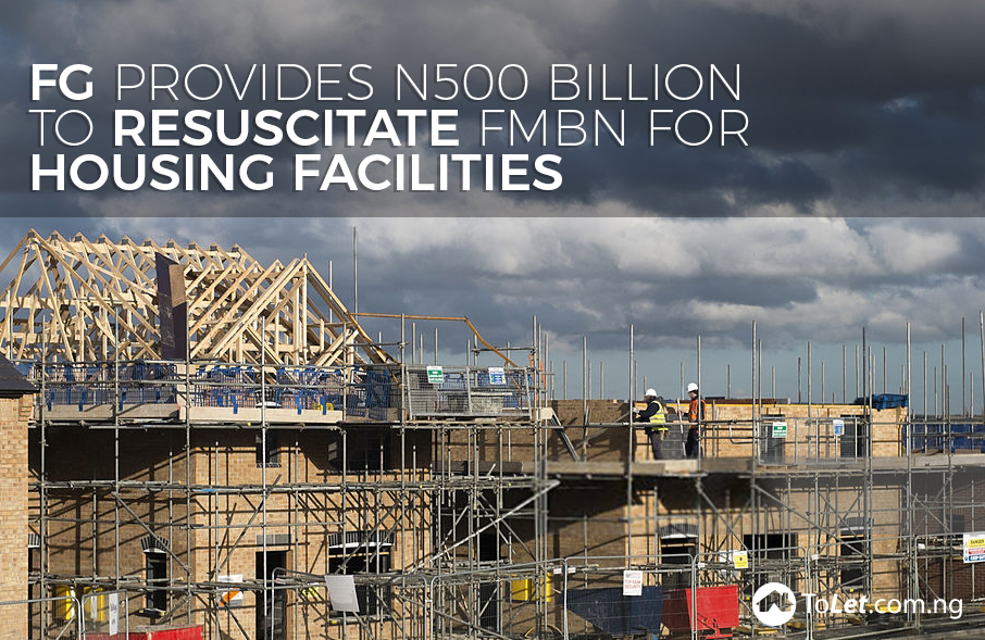 FG provides N500 billion to resuscitate FMBN for housing facilities