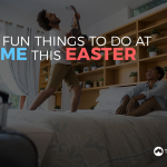 8 Fun Things To Do At Home This Easter