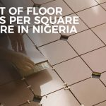 Cost of Floor Tile Per Square Metre in Nigeria