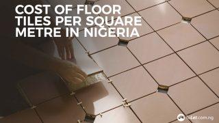 cost of floor tile per square metre in Nigeria
