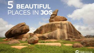 5 Beautiful places in Jos