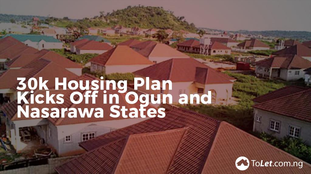 30k housing plan in Ogun and Nassarawa