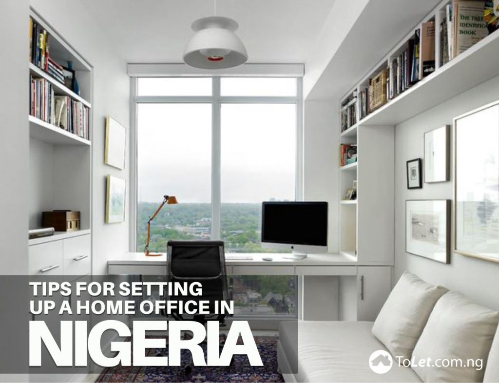 7 Tips For Setting Up A Home Office In Nigeria ToLet Insider