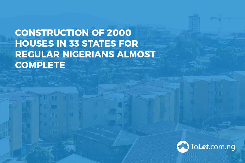 Construction of 2000 houses in 33 states almost complete